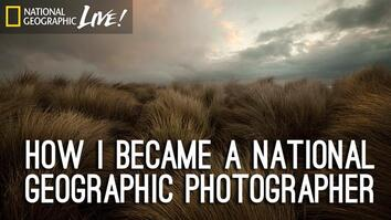 How I Became a National Geographic Photographer