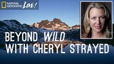 Beyond <i>Wild</i> With Cheryl Strayed
