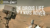The Curious Life of a Mars Rover