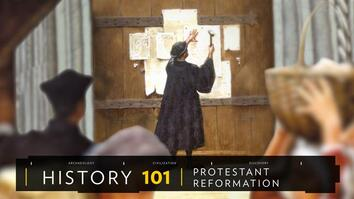 History 101: The Protestant Reformation