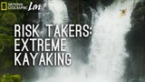 Risk Takers: Extreme Kayaking