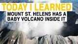 TIL: Mount St. Helens Has a Baby Volcano Inside It