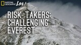 Risk Takers: Challenging Everest