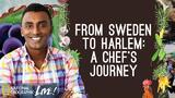 From Sweden to Harlem: A Chef's Journey
