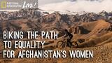 Biking the Path to Equality for Afghanistan's Women